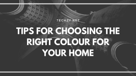 Tips for Choosing the Right Colour for Your Home
