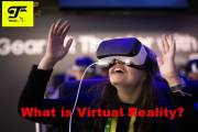 What is Virtual Reality and its features