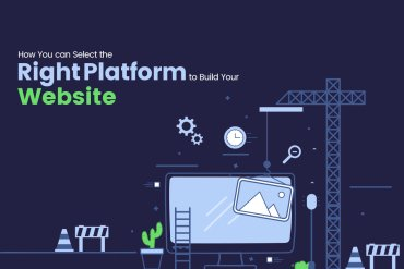 How You can Select the Right Platform to Build Your Website
