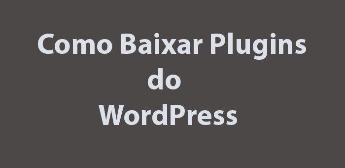 Como Baixar Plugins do WordPress