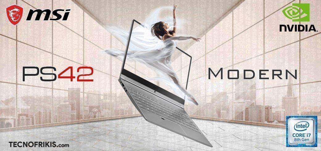 MSI PS42 Modern – 8RC-001ES, un portátil elegante y potente - Imagen 2 - TECNOFRIKIS