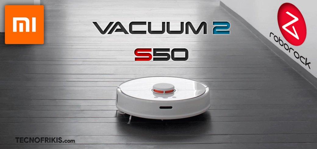 Xiaomi Vacuum 2 Roborock S50, el mejor robot aspirador del año - Imagen 3 - TECNOFRIKIS