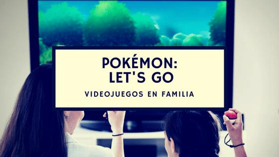 Pokemon Let S Go El Juego Para Switch Tecnologia En Familia Tu