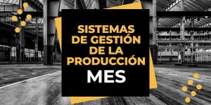 Sistemas de gestión de la producción MES