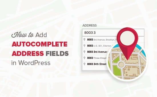 Cómo Agregar Autocompletar para los Campos de Dirección en WordPress