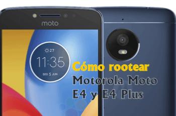 rootear Motorola Moto E4 y E4 Plus