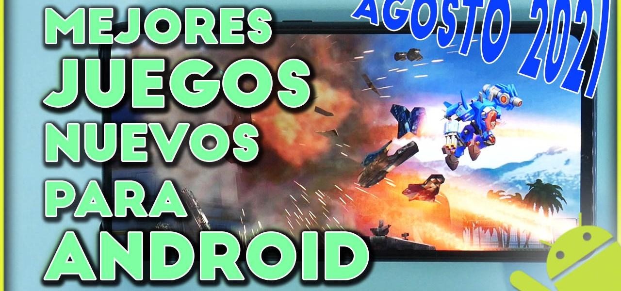 top mejores juegos android agosto 2021