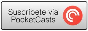 Suscríbete gratuitamente vía Pocket Casts