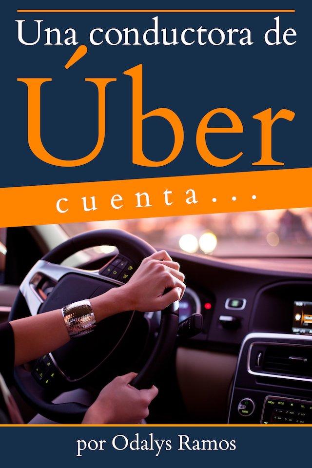 Libro Una conductora de Úber cuenta… con la autora Odalys Ramos