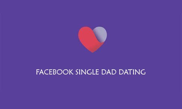 Facebook Single Dad Dating