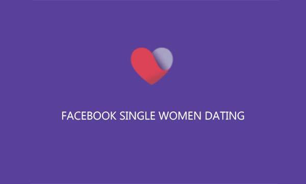 Facebook Single Women Dating