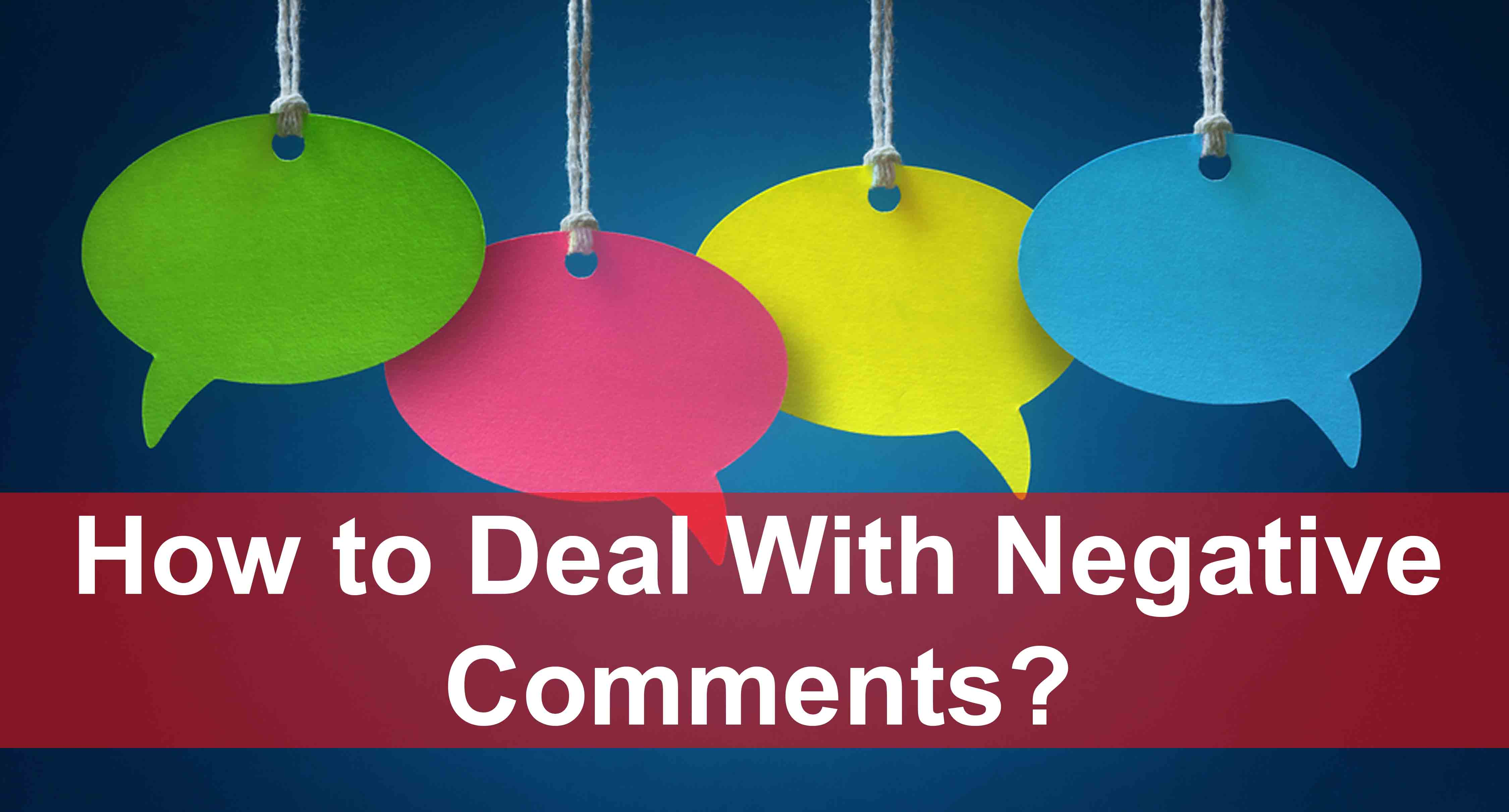 How to Deal With Negative Comments