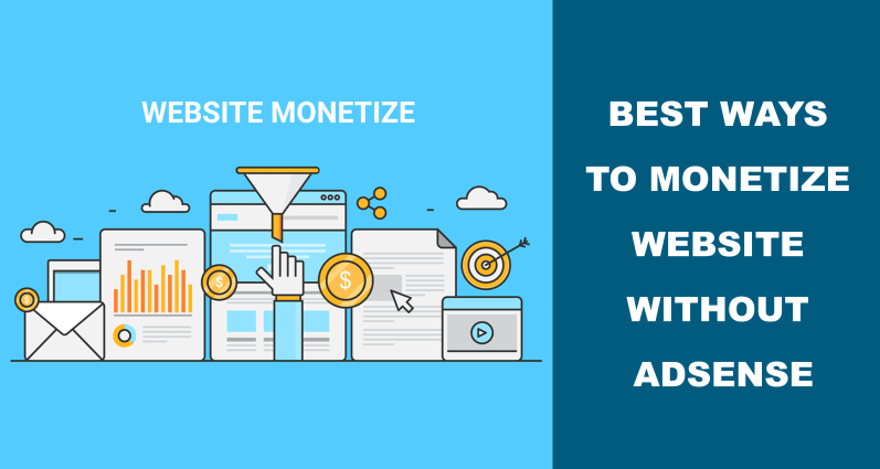 Best Ways To Monetize Website Without AdSense
