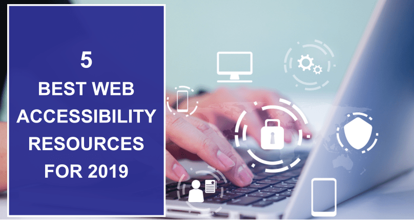 5 Best Web Accessibility Resources For 2019