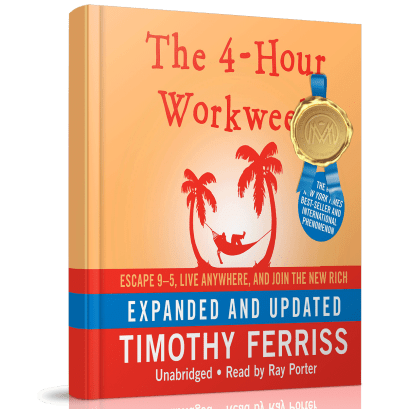 """The 4-Hour Workweek"" by Timothy Ferriss"