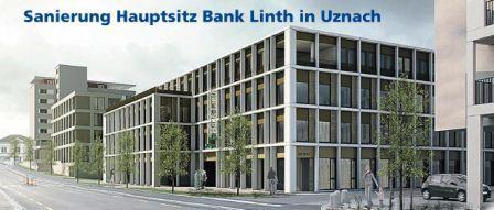 Sanierung Hauptsitz Bank Linth in Uznach