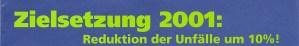 Zielsetzung 2001: Reduktion der Unfälle um 10%