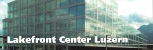 Lakefront Center Luzern