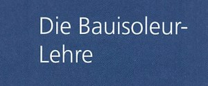 Die Bauisoleur-Lehre