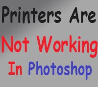 Printers are not working in adobe photoshop