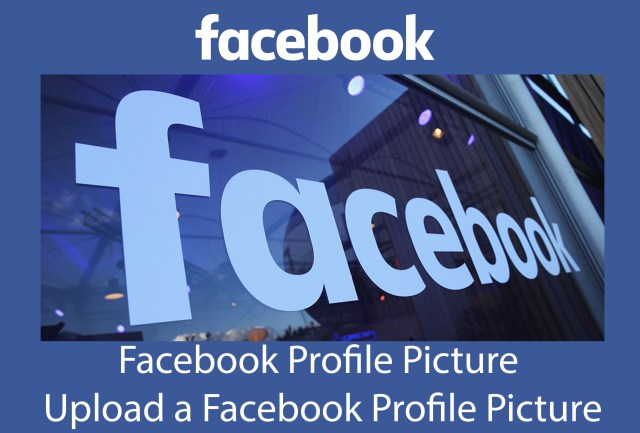 Facebook Profile Picture - How to Upload a Facebook Profile Picture