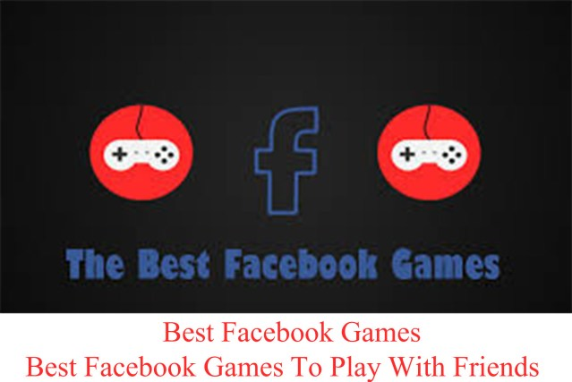 Best Facebook Games - Best Facebook Games To Play With Friends