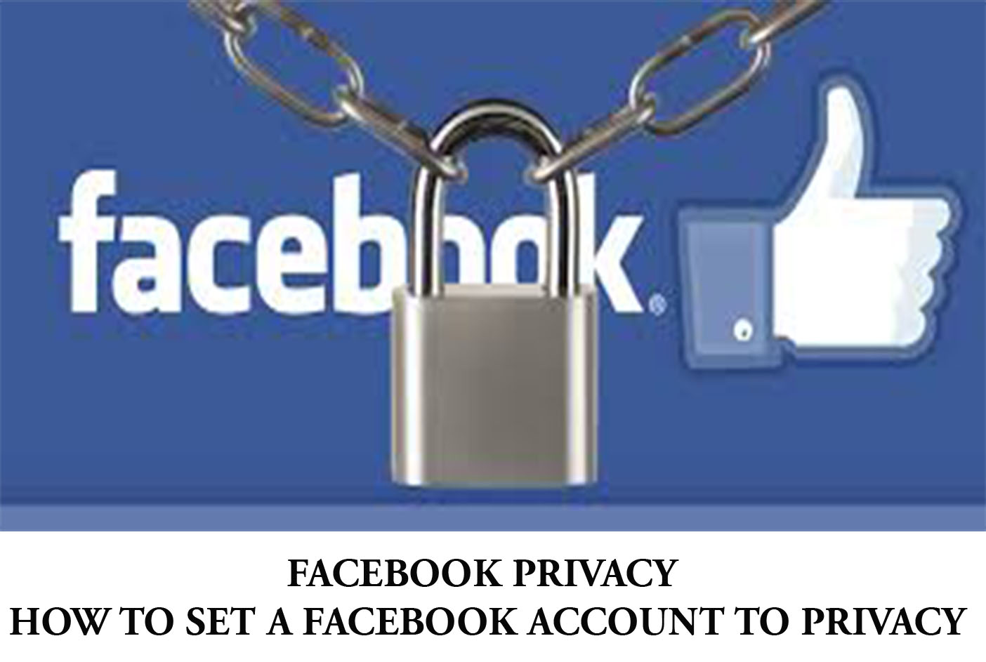 Facebook Privacy - How to Set a Facebook Account to privacy - TecVase