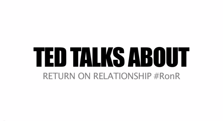 What is Return on Relationship, ROR (#RonR)?