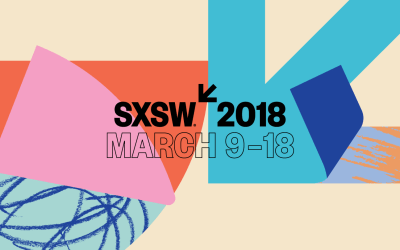 SXSW 2018 starts Friday… So Much to Do There, and So Little Time