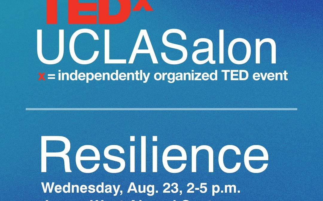 TEDxUCLASalon | Resilience | August 23rd