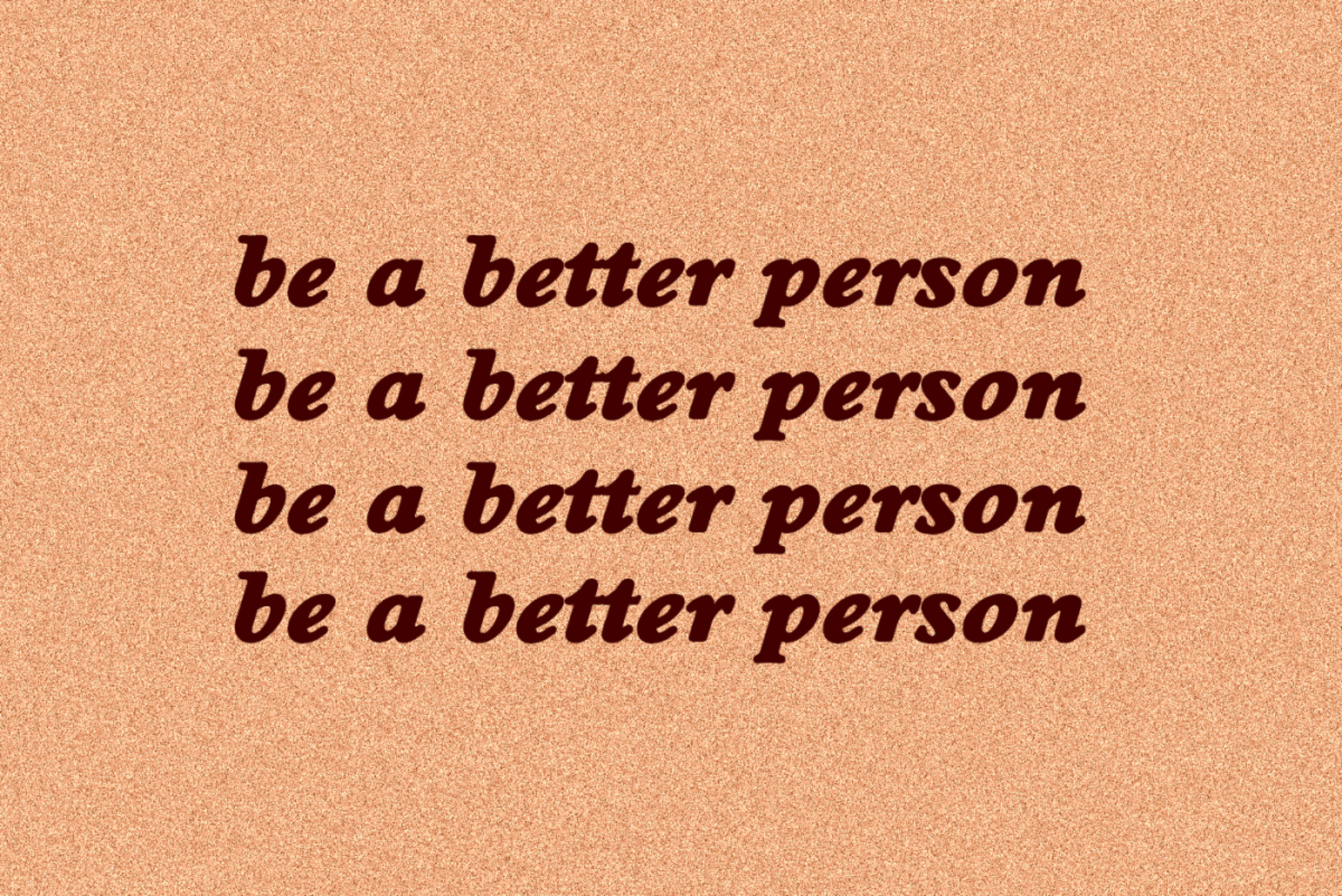 better person--little things