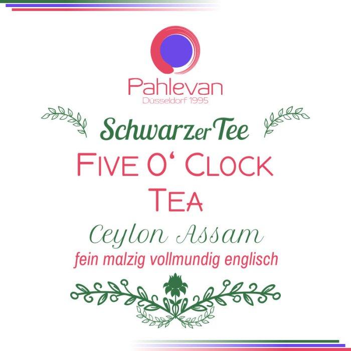 Schwarzer Tee Five O´Clock Tea   fein malzig vollmundig englisch von Tee Pahlevan