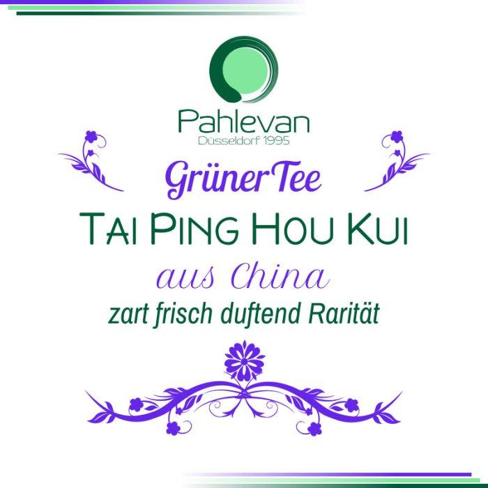 Grüner Tee Tai Ping Hou Kui | China zart frisch duftend Rarität von Tee Pahlevan
