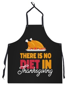There is no Diet in Thanksgiving Apron