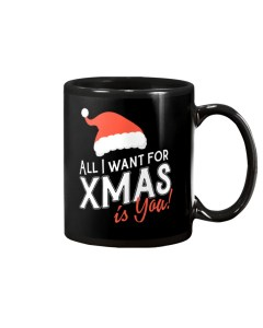 All I Want For Xmas Is You Mug