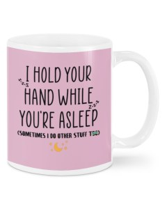 I Hold Your Hand While You're Asleep Mugs