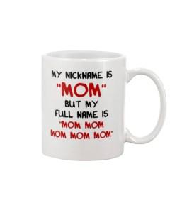 My Nickname Is Mom Mug