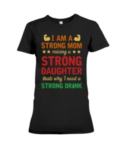 Strong Mom Needs A Strong Tee