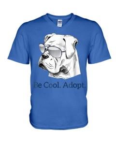 Be Cool Adopt A Dog V-Neck T-Shirt