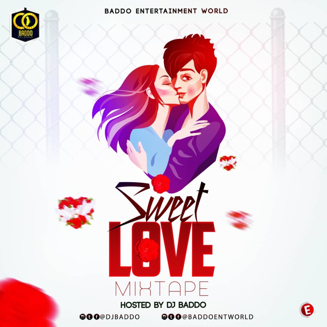 MIXTAPE: Dj Baddo Sweet Love Mix | @Djbaddo_