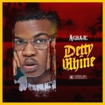 MUSIC: Agbaje – Detty Whine
