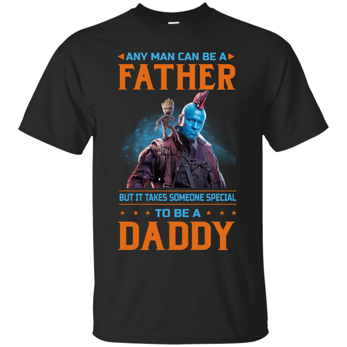 Guardian of the Galaxy 2 shirt, any man can be a father coffee t shirt