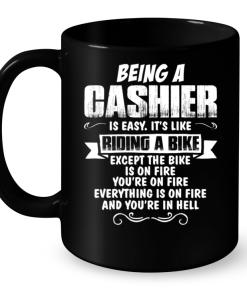 Being A Cashier Is Easy It's Like Riding A Bike Mug