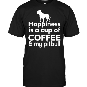 Happiness Is A Cup Of Coffee & My Pitbull