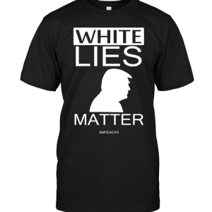 White Lies Matter Impeach