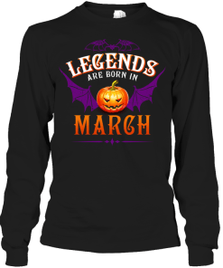 Halloqueen Legends Are Born In March Long Sleeve