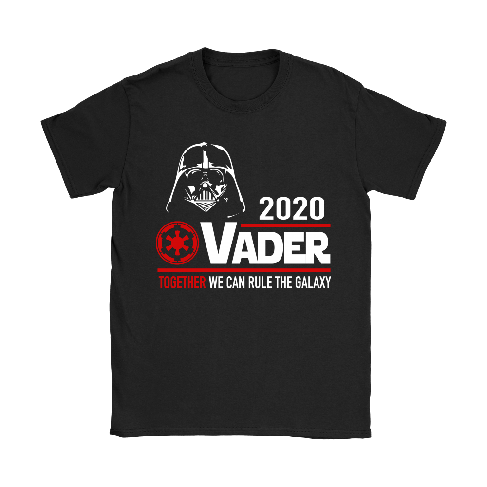 2020 Vader Together We Can Rule The Galaxy Star Wars Shirts 6