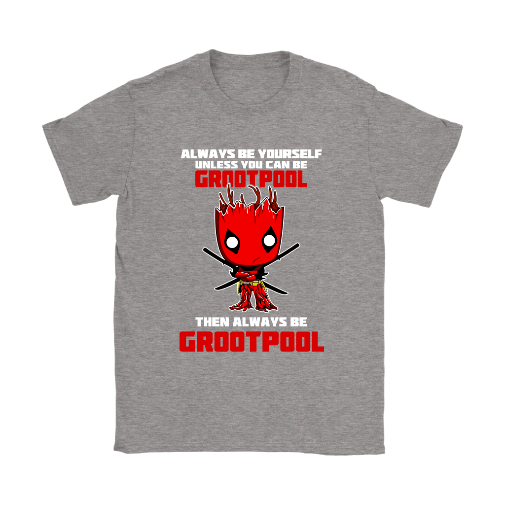 Always Be Yourself Unless You Can Be Grootpool Shirts 14
