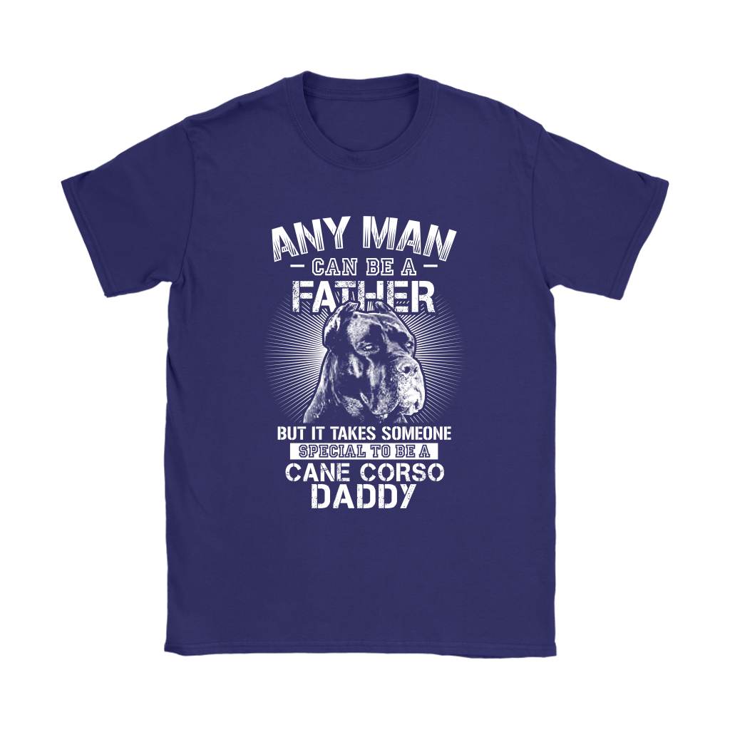 Any Man Can Be A Father Someone Special To Be Cane Corso Daddy Shirts 10
