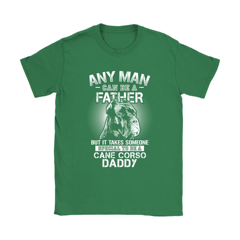 Any Man Can Be A Father Someone Special To Be Cane Corso Daddy Shirts 12
